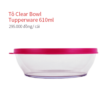Tô Clear Bowl Tupperware 610ml